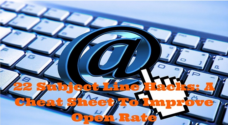 22 Subject Line Hacks: A Cheat Sheet To Improve Open Rate