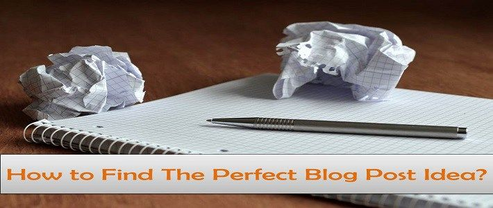 How to find a perfect blog post idea