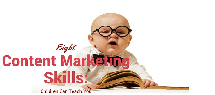 What Children Can Teach You About Content Marketing?