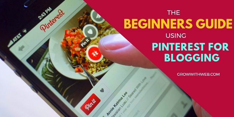 The Beginners Guide To Using Pinterest For Blogging