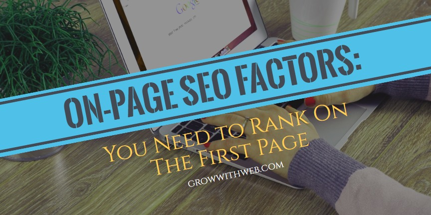 On-Page SEO Factors: You Need To Rank On The First Page