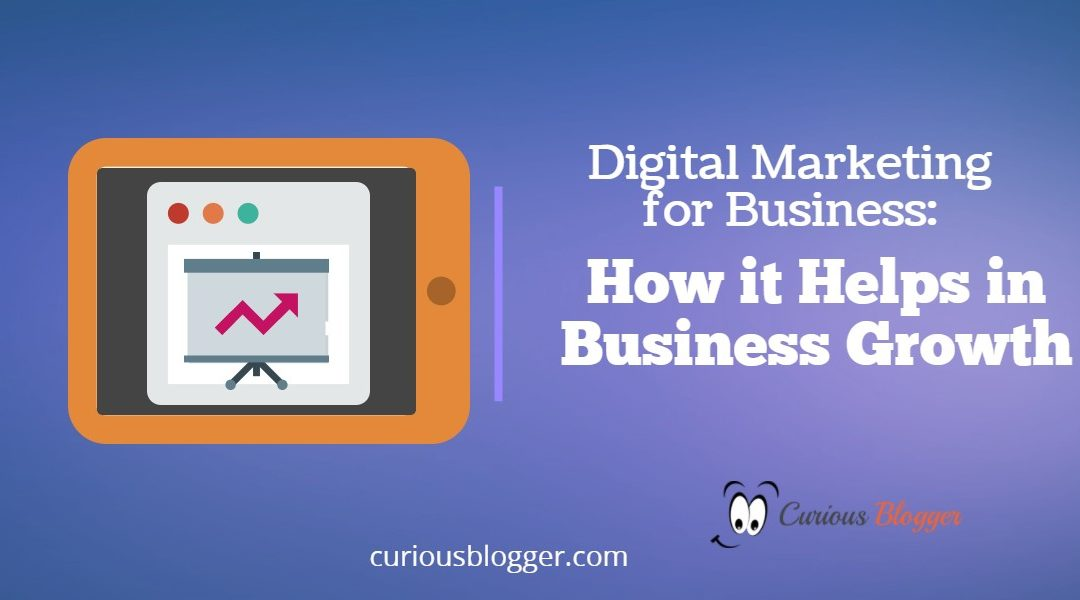 Digital Marketing for Business: How it Helps in Business Growth